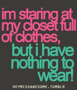 full closet - nothing to wear